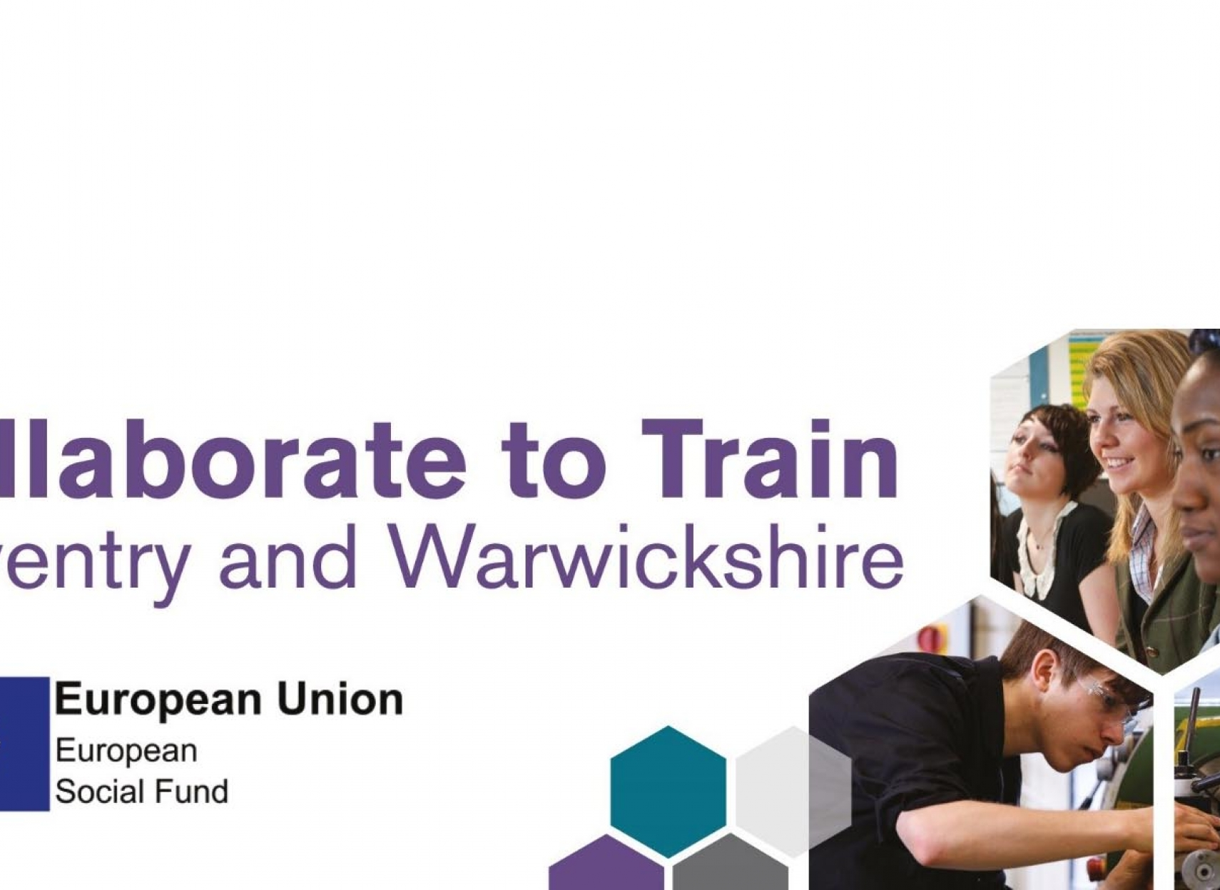 Collaborate to train Coventry & Warwickshire, funded by European Social Fund